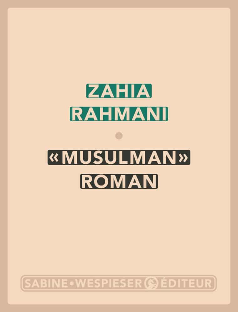 « Musulman » roman - Zahia Rahmani - 2005