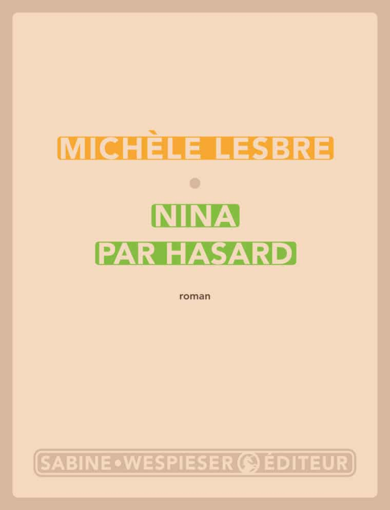 Nina par hasard - Michèle Lesbre - 2010