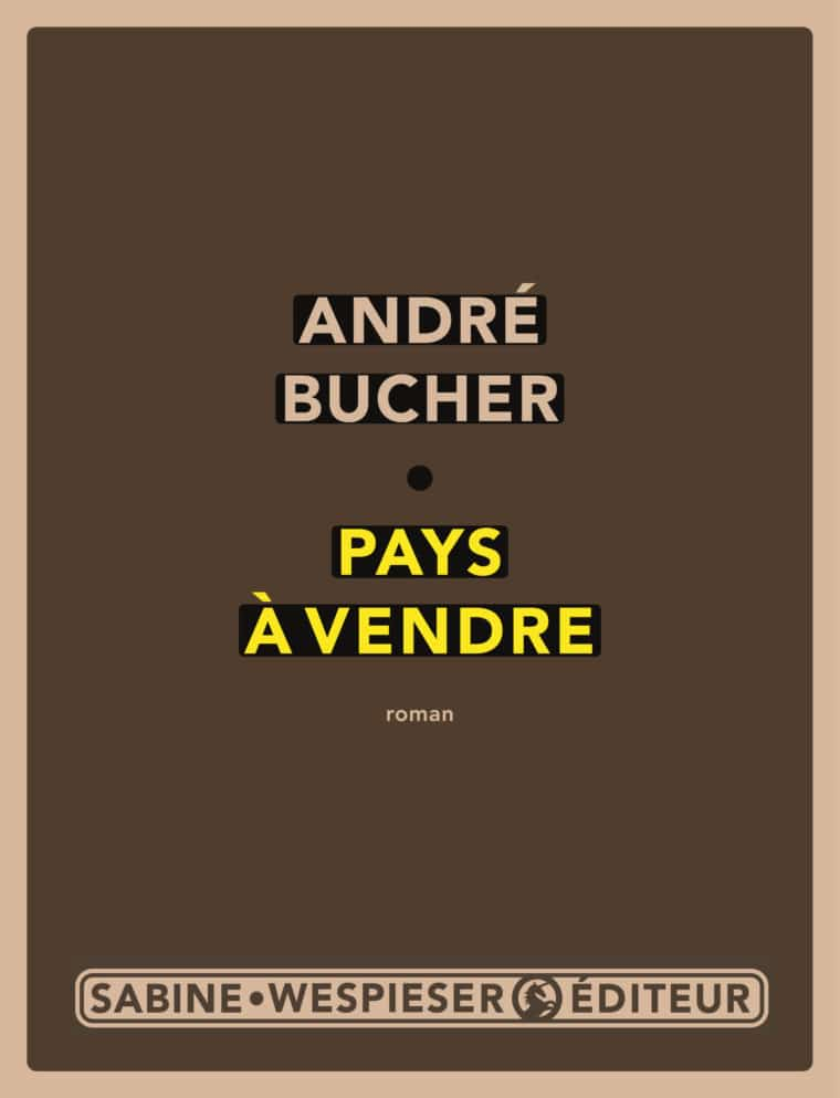 Pays à vendre - André Bucher - 2005