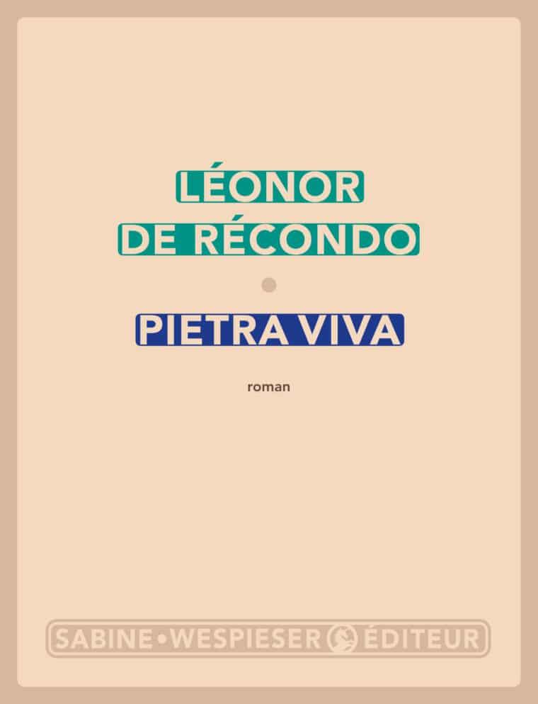 Pietra viva - Léonor de Récondo - 2013