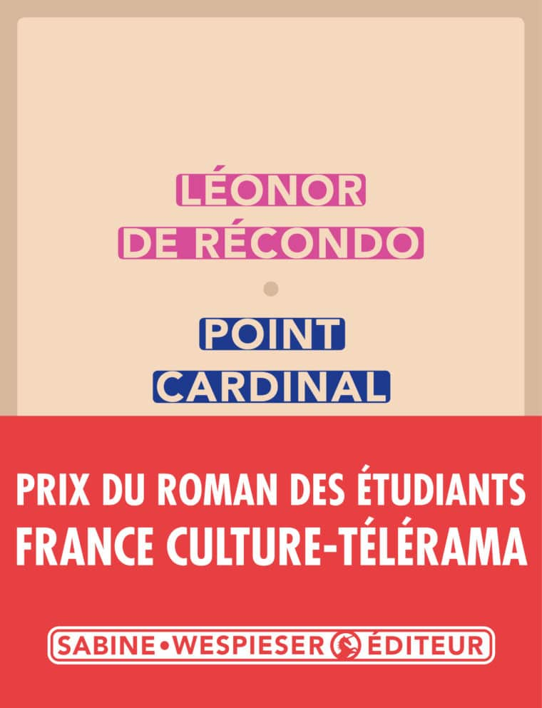 Point cardinal - Léonor de Récondo - 2017