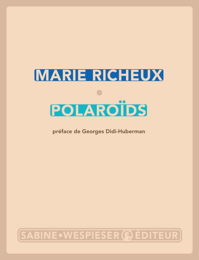 Polaroïds - Marie Richeux - 2013