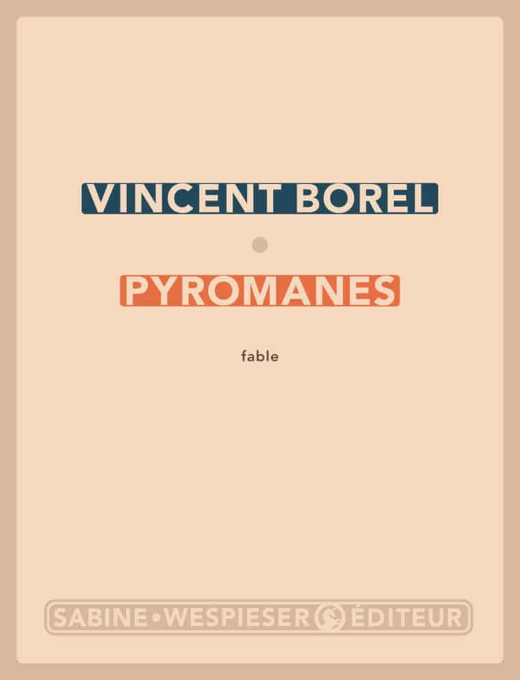 Pyromanes - Vincent Borel - 2006