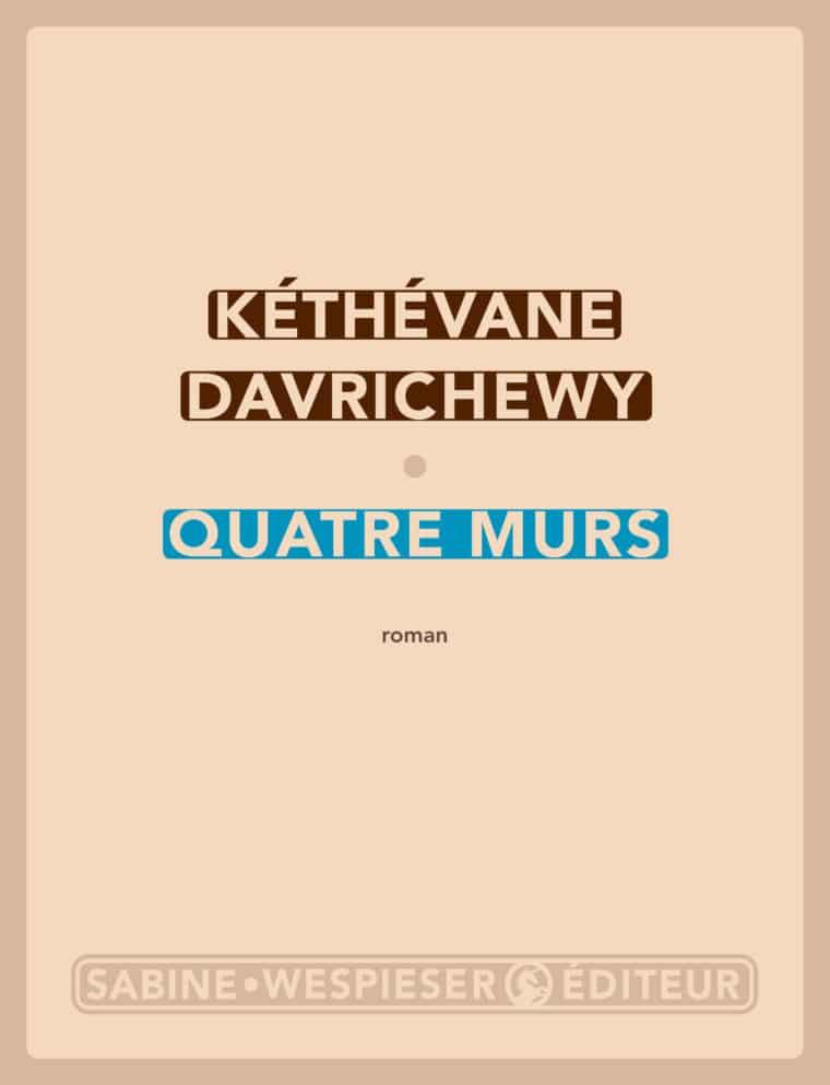 Quatre murs - Kéthévane Davrichewy - 2014
