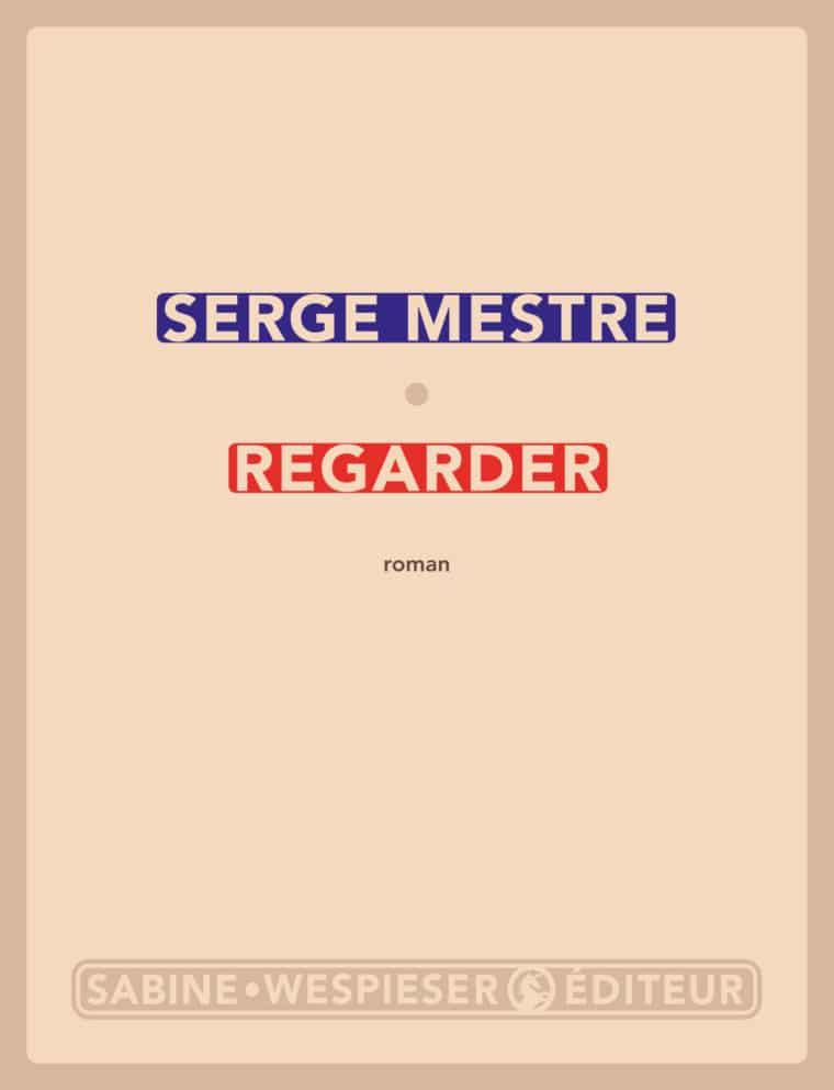 Regarder - Serge Mestre - 2019