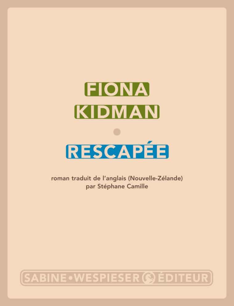 Rescapée - Fiona Kidman - 2006