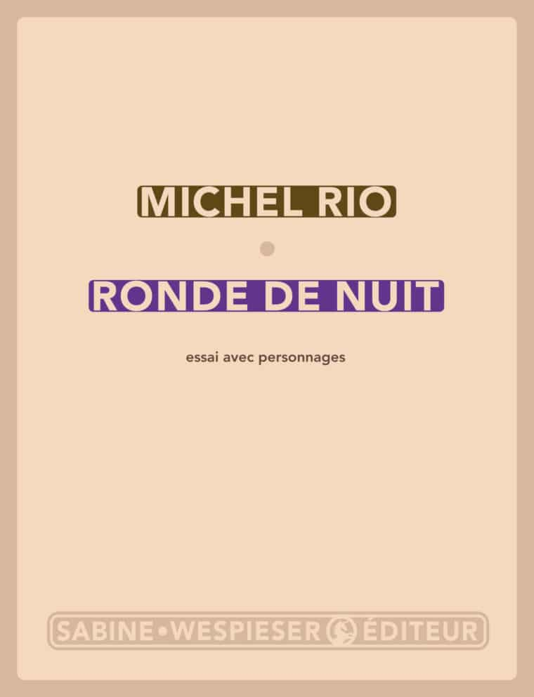 Ronde de nuit (essai avec personnages) - Michel Rio - 2016