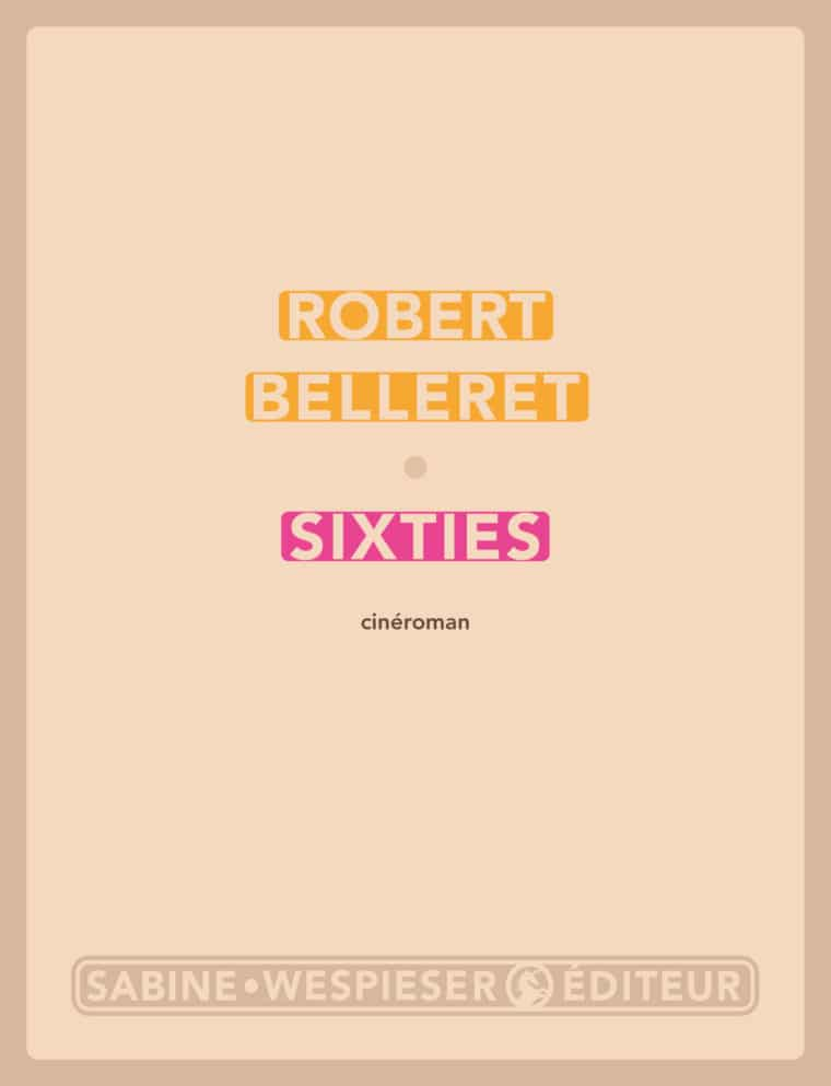 Sixties - Robert Belleret - 2004