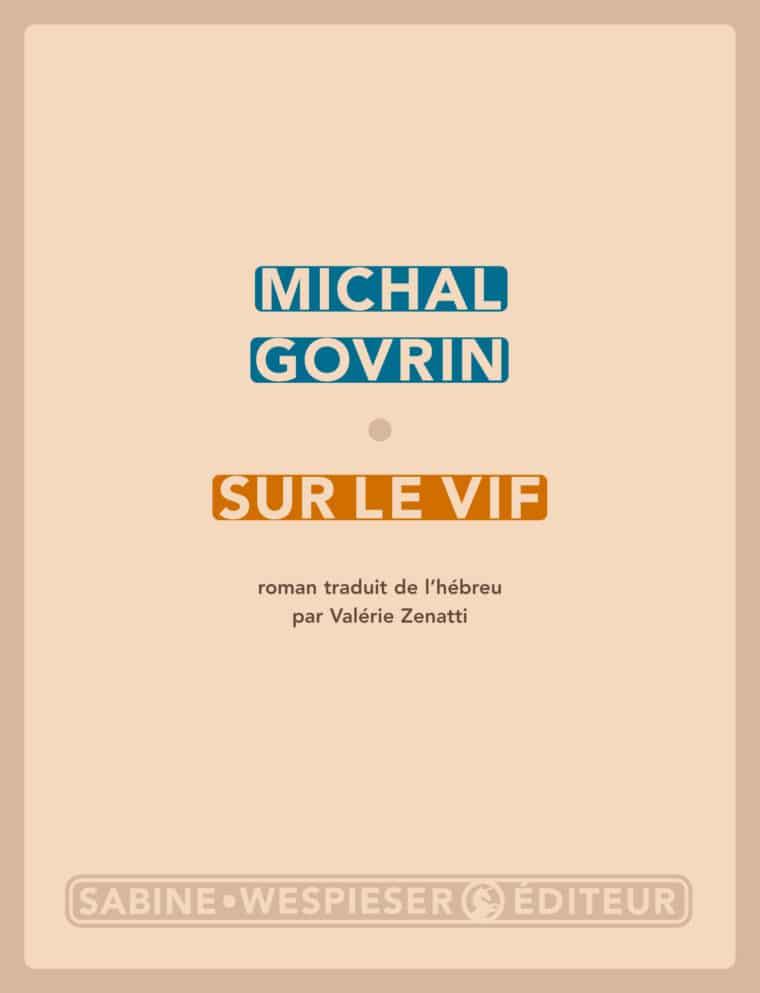 Sur le vif - Michal Govrin - 2008