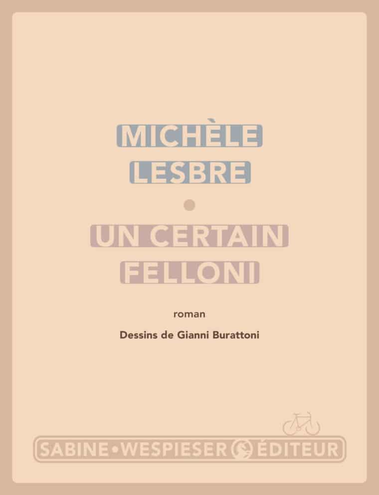 Un certain Felloni - Michèle Lesbre - 2004