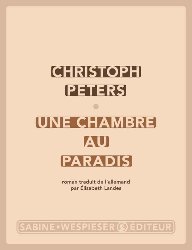 Une chambre au paradis - Christoph Peters - 2007