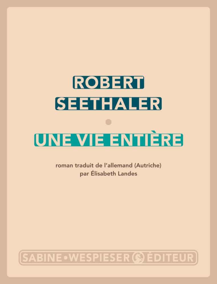 Une vie entière - Robert Seethaler - 2015
